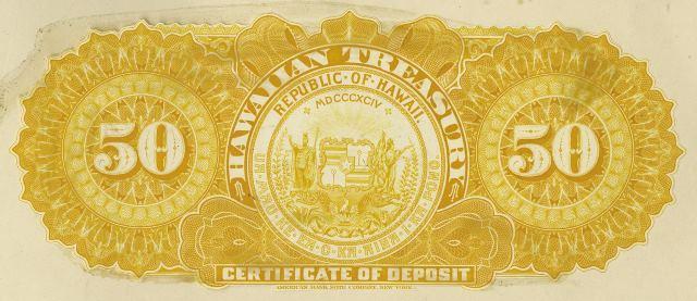 Back Text Hawaiian Treasury Republic Of Hawaii Mdcccxciv Ua Mau Ke Ea O Ka Aina I Pono Certificate Deposit American Bank Note Company